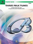 Cover icon of Three Folk Tunes sheet music for concert band (full score) by Anonymous