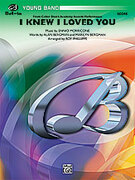 Cover icon of I Knew I Loved You (COMPLETE) sheet music for concert band by Anonymous and Roy Phillippe, easy concert band