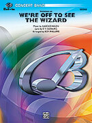 Cover icon of We're Off to See the Wizard, Variations on sheet music for concert band (full score) by Harold Arlen, E.Y. Harburg and Roy Phillippe