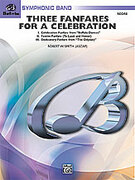Cover icon of Three Fanfares for a Celebration sheet music for concert band (full score) by Robert W. Smith