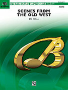 Cover icon of Scenes from the Old West (COMPLETE) sheet music for full orchestra by Bob Cerulli