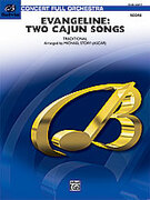 Cover icon of Evangeline: Two Cajun Songs (COMPLETE) sheet music for full orchestra by Anonymous and Michael Story