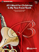 Cover icon of All I Want for Christmas Is My Two Front Teeth sheet music for concert band (full score) by Don Gardner and Michael Story