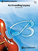 Cover icon of An Unending Legacy (COMPLETE) sheet music for full orchestra by Barry Milner