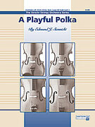 Cover icon of A Playful Polka (COMPLETE) sheet music for string orchestra by Edmund J. Siennicki