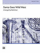 Cover icon of Santa Goes Wild West sheet music for concert band (full score) by Anonymous and Rob Grice