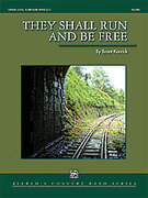Cover icon of They Shall Run and Be Free (COMPLETE) sheet music for concert band by Brant Karrick