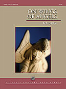 Cover icon of On Wings of Angels (COMPLETE) sheet music for concert band by Barry Milner, intermediate