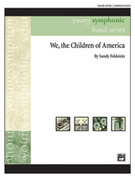 Cover icon of We, the Children of America sheet music for concert band (full score) by Sandy Feldstein