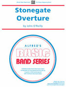Cover icon of Stonegate Overture sheet music for concert band (full score) by Sandy Feldstein and John O'Reilly
