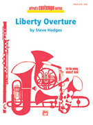 Cover icon of Liberty Overture sheet music for concert band (full score) by Steve Hodges, easy