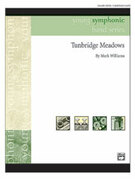 Cover icon of Tunbridge Meadows sheet music for concert band (full score) by Mark Williams