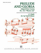Cover icon of Prelude and Gloria (COMPLETE) sheet music for concert band by Johann Sebastian Bach and Frank Erickson