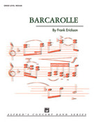 Cover icon of Barcarolle (COMPLETE) sheet music for concert band by Frank Erickson, classical score, easy/intermediate