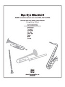 Cover icon of Bye Bye Blackbird (COMPLETE) sheet music for Choral Pax by Mort Dixon