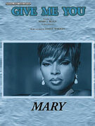 Cover icon of Give Me You sheet music for piano, voice or other instruments by Mary J. Blige and Mary J. Blige