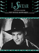 Cover icon of I Swear sheet music for piano, voice or other instruments by John Michael Montgomery and John Michael Montgomery, easy/intermediate
