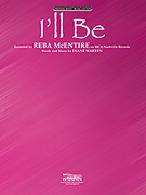 Cover icon of I'll Be sheet music for piano, voice or other instruments by Reba McEntire