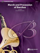 Cover icon of March and Procession of Bacchus (COMPLETE) sheet music for concert band by Leo Delibes, Leo Delibes and Eric Osterling, classical score, advanced skill level