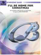 Cover icon of I'll Be Home for Christmas sheet music for concert band (full score) by Walter Kent and James Swearingen, Christmas carol score, easy/intermediate concert band (full score)