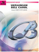 Cover icon of Ukrainian Bell Carol (COMPLETE) sheet music for concert band by Anonymous and Robert W. Smith