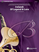 Cover icon of Ireland: Of Legend and Lore (COMPLETE) sheet music for concert band by Robert W. Smith