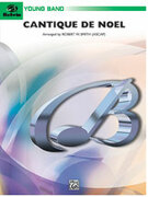 Cover icon of Cantique de Noel sheet music for concert band (full score) by Anonymous and Robert W. Smith