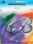 Cover icon of Convergence (COMPLETE) sheet music for concert band by Larry Clark, easy