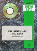Cover icon of Christmas a la Big Band sheet music for concert band (full score) by Anonymous and Larry Clark, easy