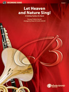 Cover icon of Let Heaven and Nature Sing! (COMPLETE) sheet music for concert band by Anonymous and Robert W. Smith