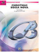 Cover icon of Christmas Bossa Nova sheet music for concert band (full score) by Anonymous and Ralph Ford