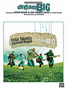 Cover icon of Dream Big sheet music for piano, voice or other instruments by Ryan Shupe and The Rubber Band