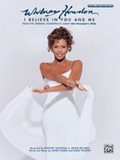Cover icon of I Believe in You and Me (from The Preacher's Wife) sheet music for piano, voice or other instruments by Whitney Houston, easy/intermediate