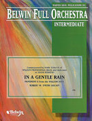 Cover icon of In a Gentle Rain sheet music for full orchestra (full score) by Robert W. Smith