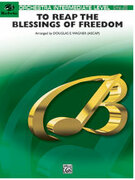 Cover icon of To Reap the Blessings of Freedom (COMPLETE) sheet music for full orchestra by Anonymous and Douglas E. Wagner