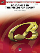 Cover icon of To Dance in the Fields of Glory sheet music for string orchestra (full score) by Robert W. Smith