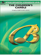 Cover icon of The Children's Carols (COMPLETE) sheet music for string orchestra by Anonymous and Robert W. Smith, easy/intermediate skill level