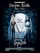 Cover icon of Corpse Bride (Main Title) (from Corpse Bride) sheet music for piano, voice or other instruments by Danny Elfman, easy/intermediate