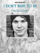 Cover icon of I Don't Want to Be I Don't Want To Be sheet music for piano, voice or other instruments by Gavin DeGraw, easy/intermediate