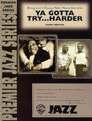 Cover icon of Ya Gotta Try ... Harder (COMPLETE) sheet music for jazz band by Sammy Nestico