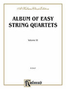 Cover icon of Album of Easy String Quartets, Volume III (COMPLETE) sheet music for string quartet by Johann Sebastian Bach, Johann Sebastian Bach, George Frideric Handel and W. A. Mozart