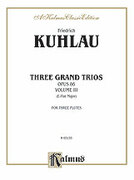 Cover icon of Three Grand Trios, Op. 86 (COMPLETE) sheet music for flute by Friedrich Daniel Rudolf Kuhlau and Friedrich Daniel Rudolf Kuhlau, classical score, intermediate skill level