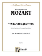 Cover icon of Ten Famous Quartets, K. 387, 421, 428, 458, 464, 465, 499, 575, 589, 590 (COMPLETE) sheet music for string quartet by Wolfgang Amadeus Mozart