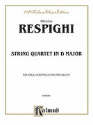 Cover icon of String Quartet in D Major (COMPLETE) sheet music for string quartet by Ottorino Respighi
