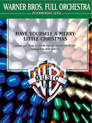 Cover icon of Have Yourself a Merry Little Christmas (COMPLETE) sheet music for full orchestra by Hugh Martin, Ralph Blane and Bob Cerulli