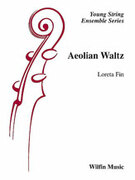 Cover icon of Aeolian Waltz (COMPLETE) sheet music for string orchestra by Loreta Fin, easy orchestra