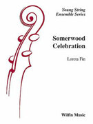 Cover icon of Somerwood Celebration (COMPLETE) sheet music for string orchestra by Loreta Fin, easy skill level