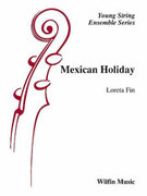 Cover icon of Mexican Holiday (COMPLETE) sheet music for string orchestra by Loreta Fin