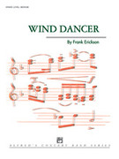 Cover icon of Wind Dancer sheet music for concert band (full score) by Frank Erickson