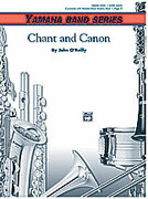 Cover icon of Chant and Canon sheet music for concert band (full score) by John O'Reilly